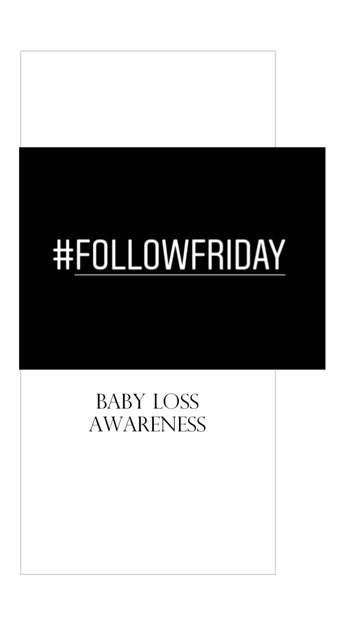 #FOLLOWFRIDAY : Baby Loss Awareness