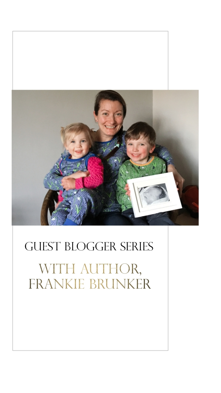 Guest Blog By Author, Frankie Brunker