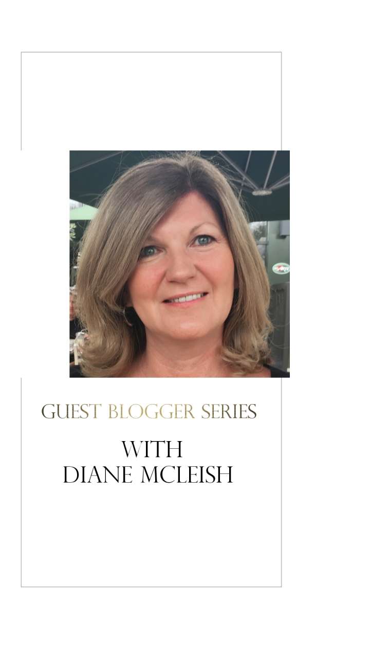 Guest Blog By Diane McLeish